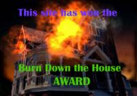 Burn Down the House Award